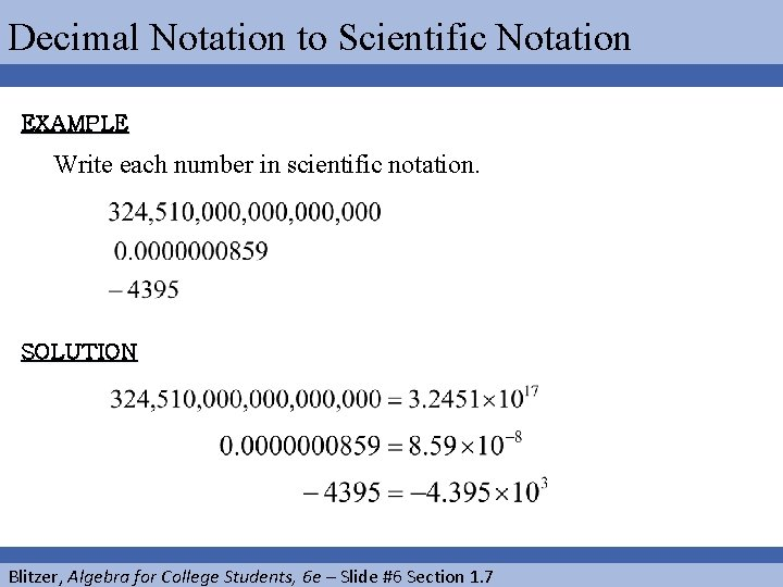 Decimal Notation to Scientific Notation EXAMPLE Write each number in scientific notation. SOLUTION Blitzer,