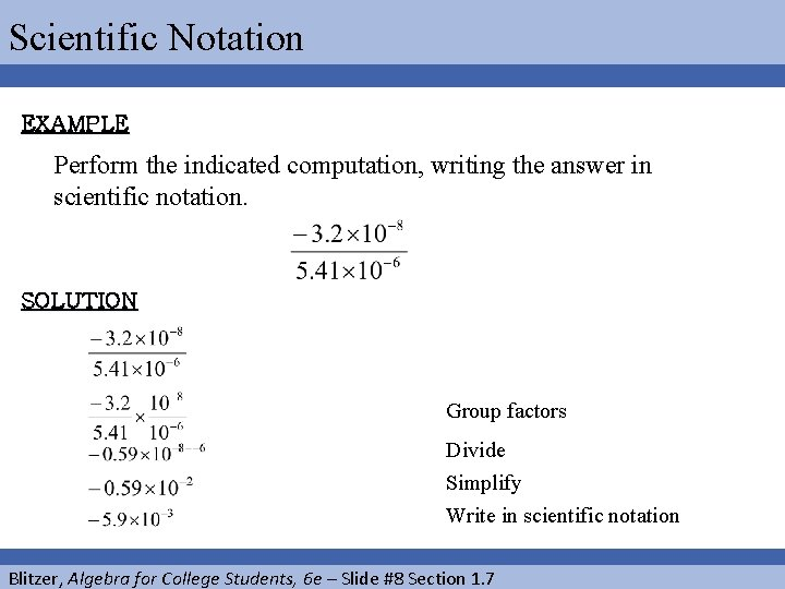 Scientific Notation EXAMPLE Perform the indicated computation, writing the answer in scientific notation. SOLUTION