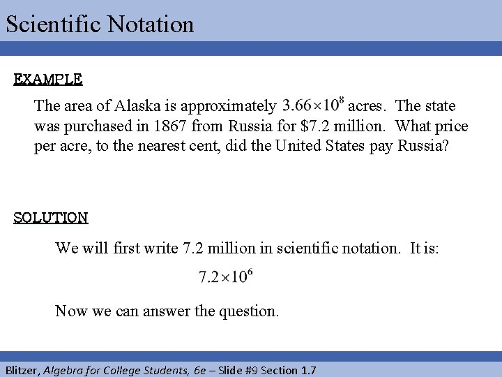Scientific Notation EXAMPLE The area of Alaska is approximately acres. The state was purchased