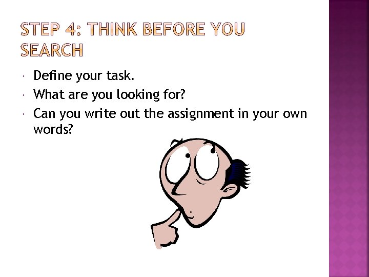 Define your task. What are you looking for? Can you write out the