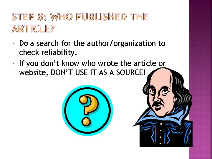 Do a search for the author/organization to check reliability. If you don't know