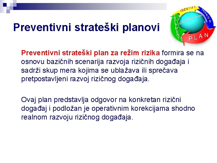 Preventivni strateški planovi Preventivni strateški plan za režim rizika formira se na osnovu bazičnih