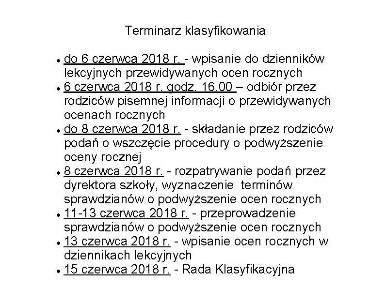 Terminarz klasyfikowania do 6 czerwca 2018 r. - wpisanie do dzienników lekcyjnych przewidywanych ocen