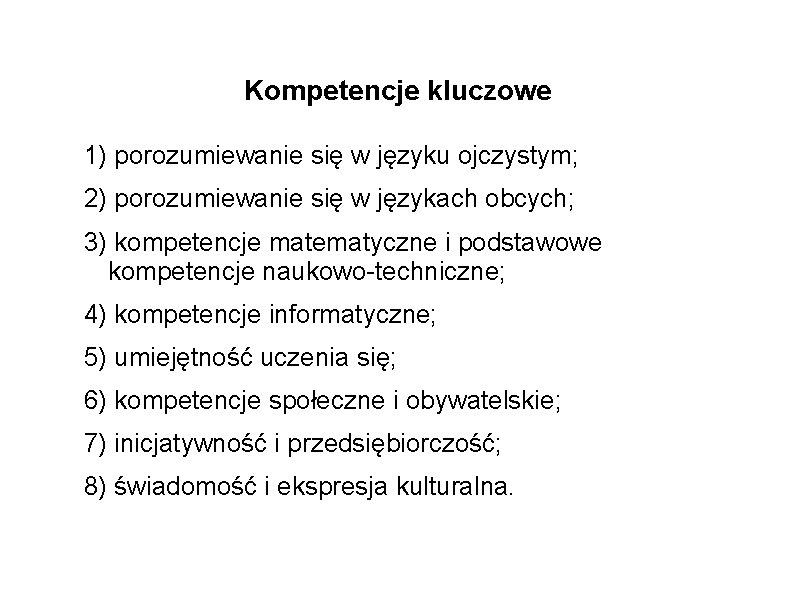 Kompetencje kluczowe 1) porozumiewanie się w języku ojczystym; 2) porozumiewanie się w językach obcych;