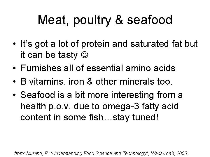 Meat, poultry & seafood • It's got a lot of protein and saturated fat