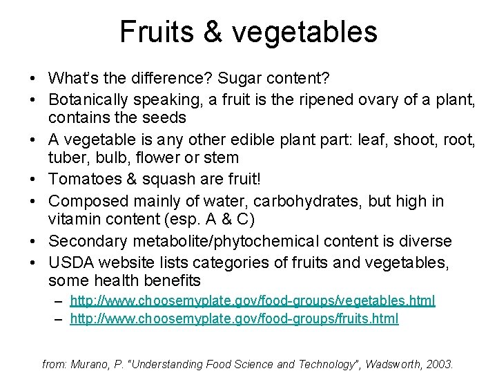 Fruits & vegetables • What's the difference? Sugar content? • Botanically speaking, a fruit