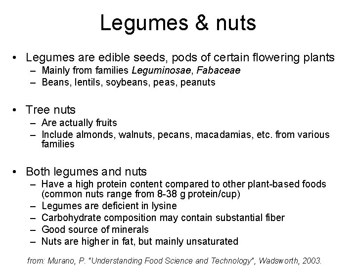 Legumes & nuts • Legumes are edible seeds, pods of certain flowering plants –