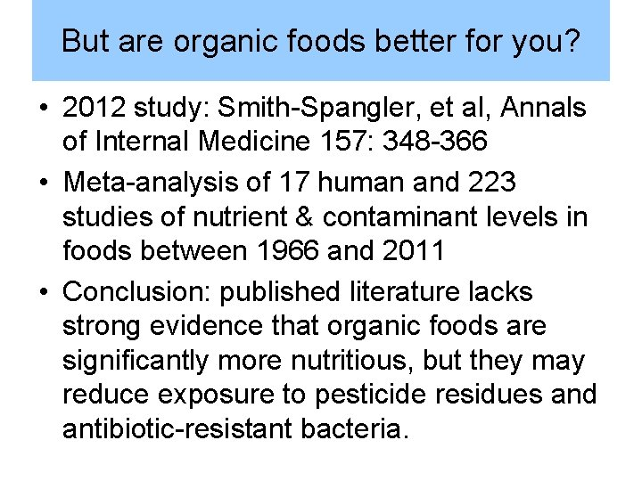 But are organic foods better for you? • 2012 study: Smith-Spangler, et al, Annals
