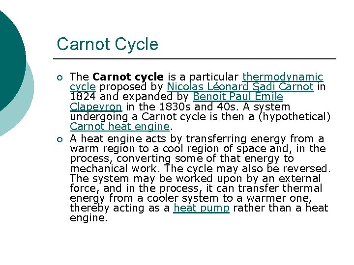 Carnot Cycle ¡ ¡ The Carnot cycle is a particular thermodynamic cycle proposed by