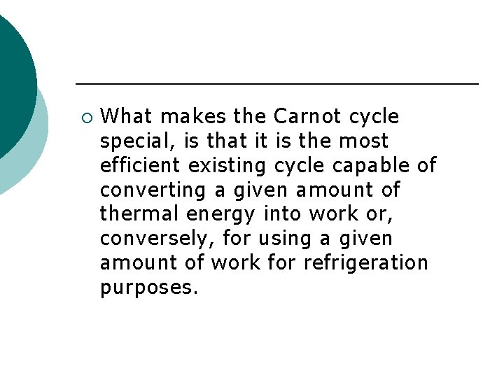 ¡ What makes the Carnot cycle special, is that it is the most efficient