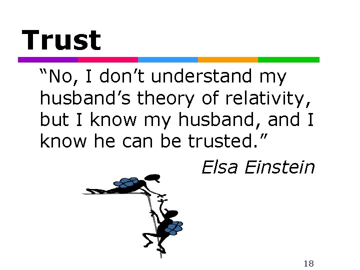 """Trust """"No, I don't understand my husband's theory of relativity, but I know my"""