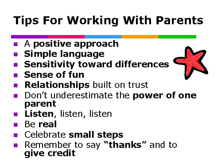Tips For Working With Parents n n n n n A positive approach Simple