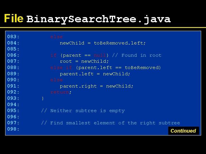 File Binary. Search. Tree. java 083: 084: 085: 086: 087: 088: 089: 090: 091: