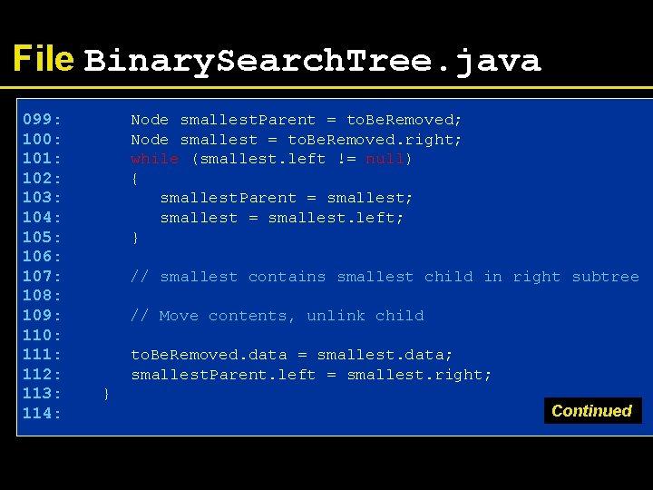 File Binary. Search. Tree. java 099: 100: 101: 102: 103: 104: 105: 106: 107: