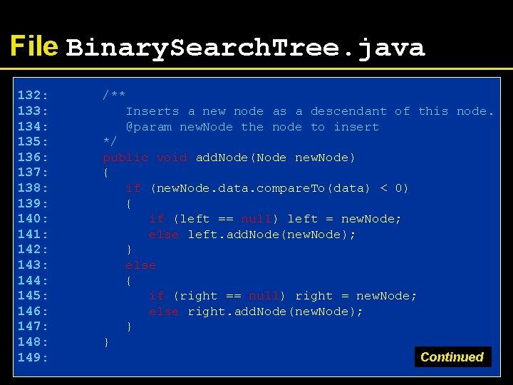 File Binary. Search. Tree. java 132: 133: 134: 135: 136: 137: 138: 139: 140: