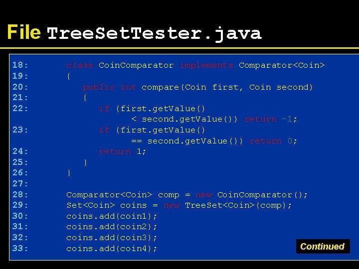 File Tree. Set. Tester. java 18: 19: 20: 21: 22: 23: 24: 25: 26: