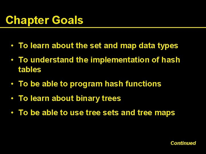 Chapter Goals • To learn about the set and map data types • To