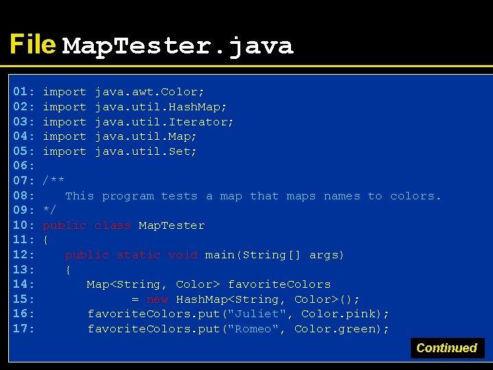File Map. Tester. java 01: 02: 03: 04: 05: 06: 07: 08: 09: 10:
