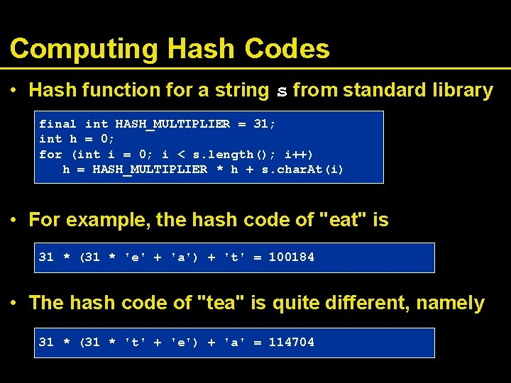Computing Hash Codes • Hash function for a string s from standard library final
