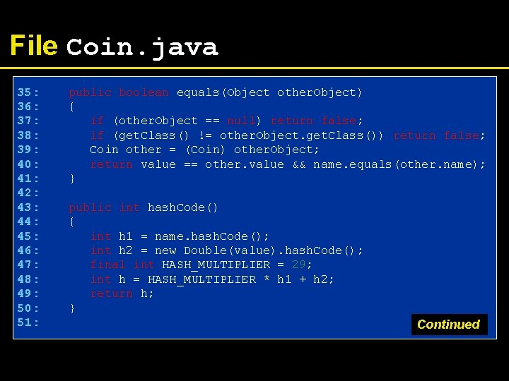 File Coin. java 35: 36: 37: 38: 39: 40: 41: 42: 43: 44: 45: