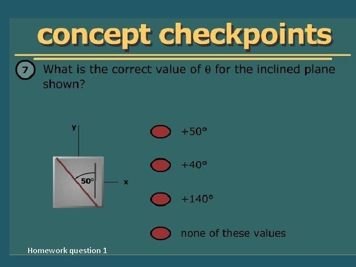 Homework question 1