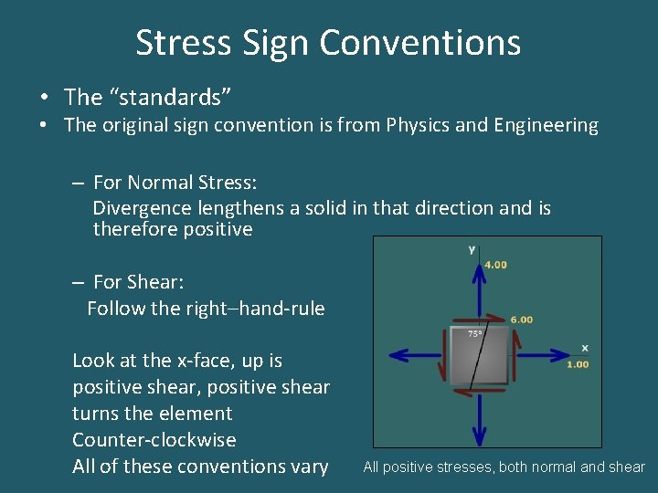"""Stress Sign Conventions • The """"standards"""" • The original sign convention is from Physics"""