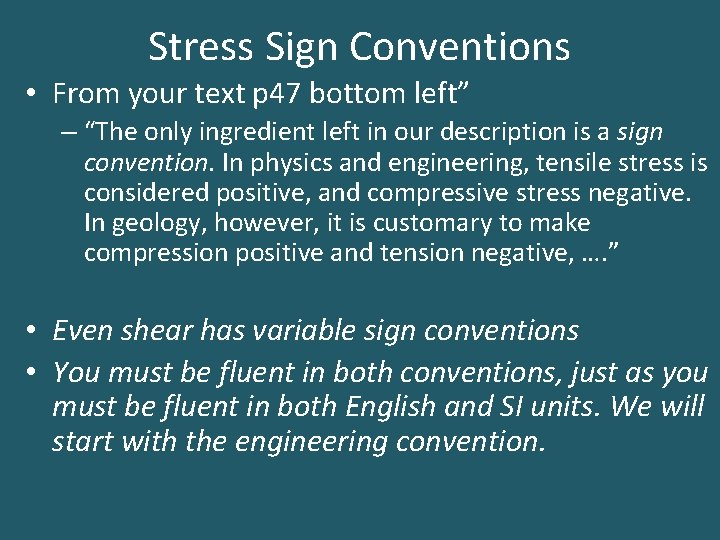 """Stress Sign Conventions • From your text p 47 bottom left"""" – """"The only"""