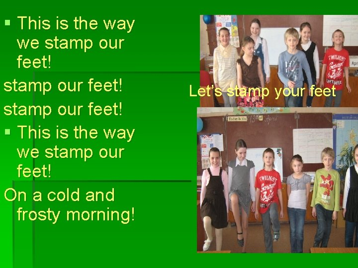 § This is the way we stamp our feet! § This is the way