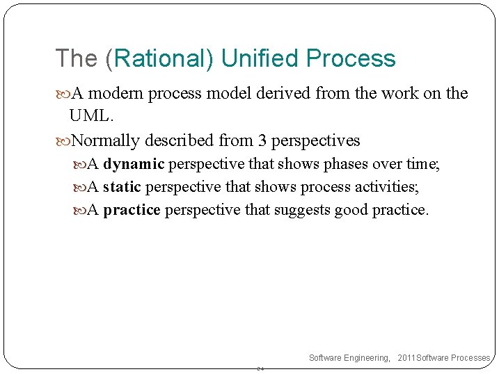 The (Rational) Unified Process A modern process model derived from the work on the