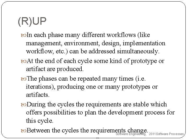(R)UP In each phase many different workflows (like management, environment, design, implementation workflow, etc.