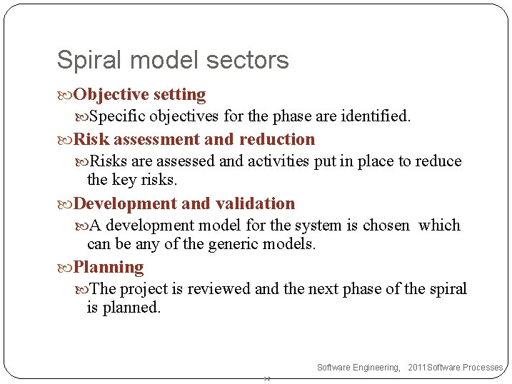 Spiral model sectors Objective setting Specific objectives for the phase are identified. Risk assessment