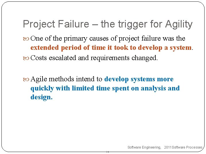 Project Failure – the trigger for Agility One of the primary causes of project