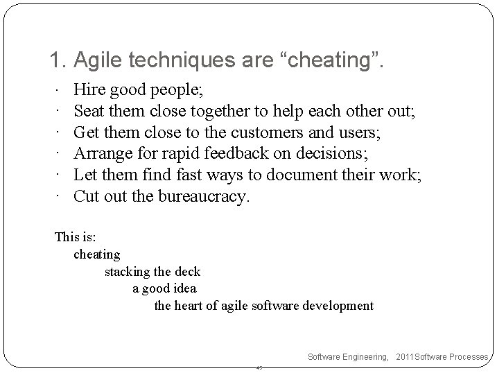 """1. Agile techniques are """"cheating"""". · · · Hire good people; Seat them close"""