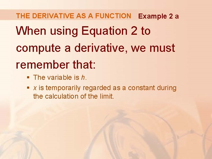 THE DERIVATIVE AS A FUNCTION Example 2 a When using Equation 2 to compute