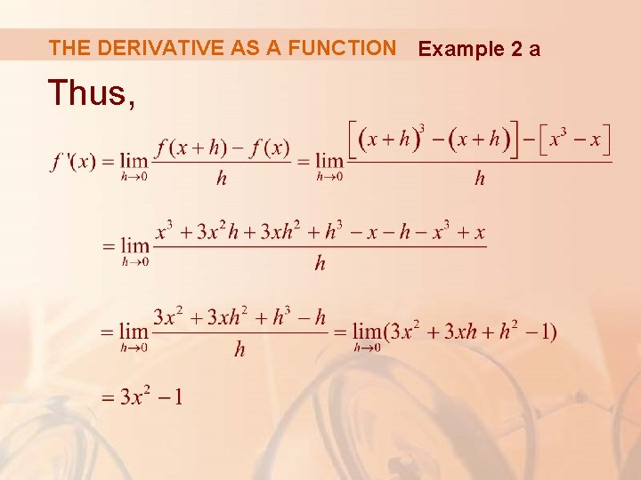 THE DERIVATIVE AS A FUNCTION Example 2 a Thus,