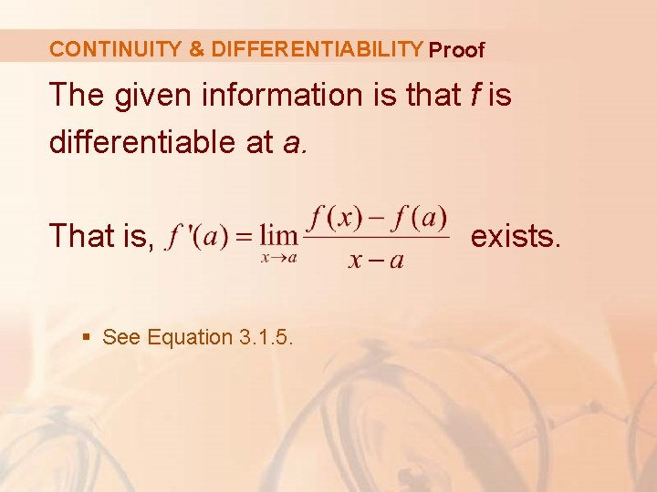 CONTINUITY & DIFFERENTIABILITY Proof The given information is that f is differentiable at a.