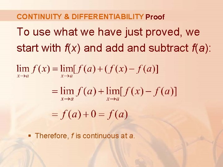 CONTINUITY & DIFFERENTIABILITY Proof To use what we have just proved, we start with