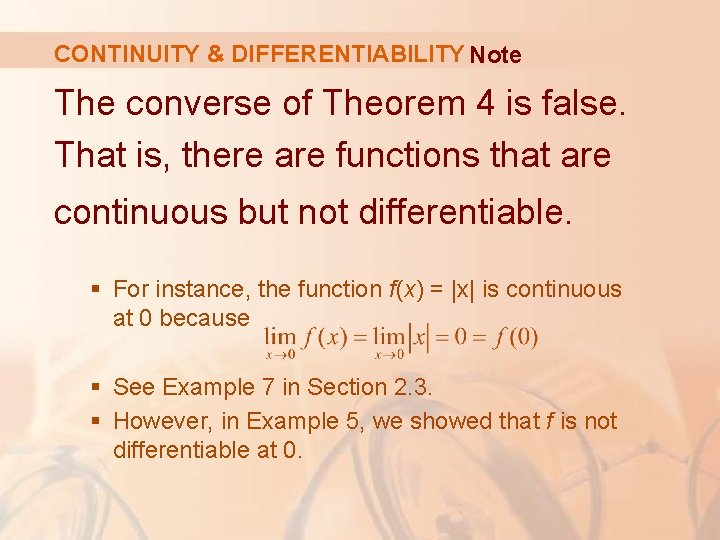 CONTINUITY & DIFFERENTIABILITY Note The converse of Theorem 4 is false. That is, there
