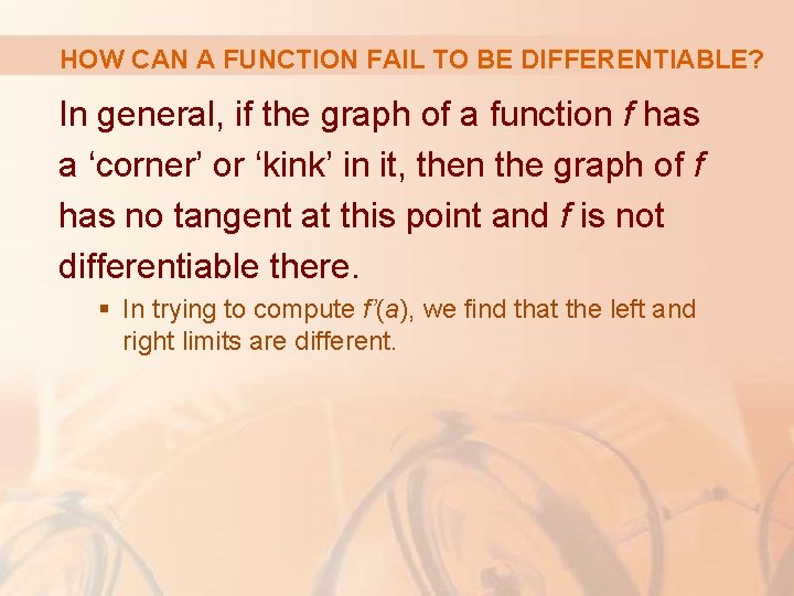 HOW CAN A FUNCTION FAIL TO BE DIFFERENTIABLE? In general, if the graph of