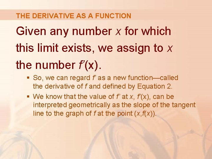 THE DERIVATIVE AS A FUNCTION Given any number x for which this limit exists,