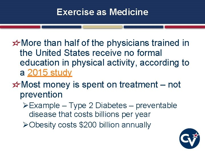 Exercise as Medicine More than half of the physicians trained in the United States
