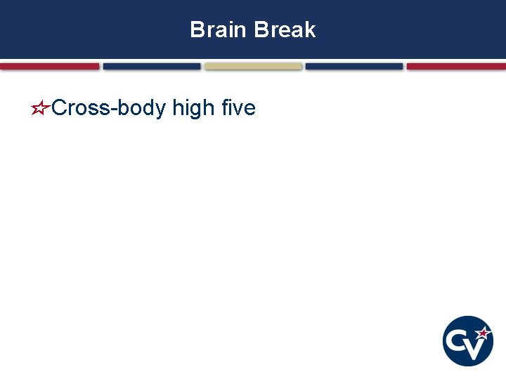 Brain Break Cross-body high five
