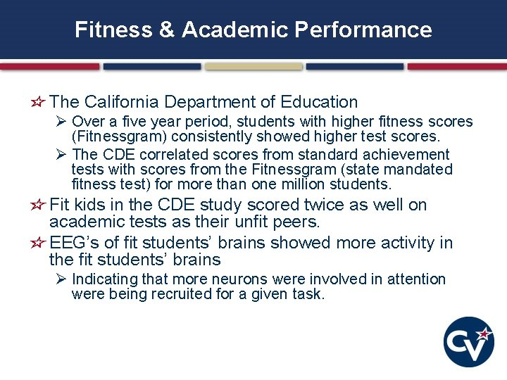 Fitness & Academic Performance The California Department of Education Ø Over a five year