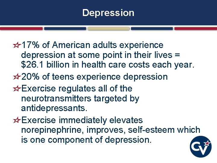 Depression 17% of American adults experience depression at some point in their lives =