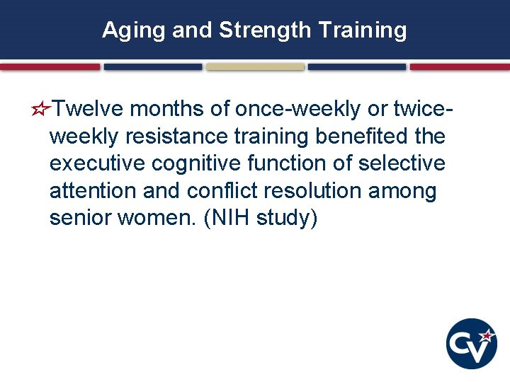 Aging and Strength Training Twelve months of once-weekly or twiceweekly resistance training benefited the