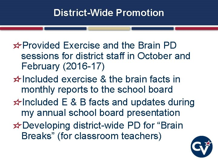 District-Wide Promotion Provided Exercise and the Brain PD sessions for district staff in October