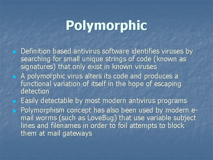 Polymorphic n n Definition based antivirus software identifies viruses by searching for small unique