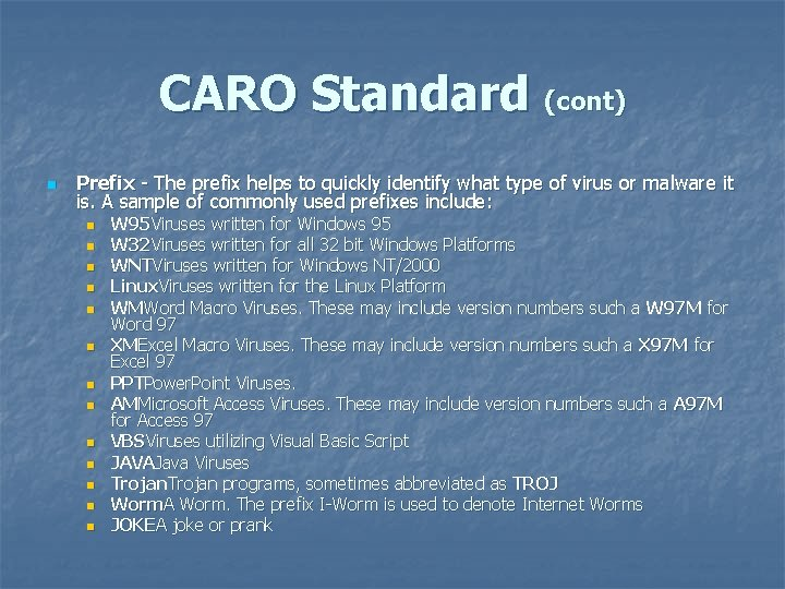 CARO Standard (cont) n Prefix - The prefix helps to quickly identify what type