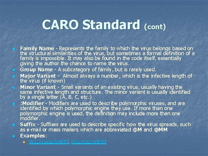CARO Standard (cont) n n n n Family Name - Represents the family to