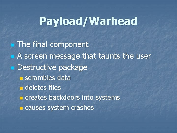Payload/Warhead n n n The final component A screen message that taunts the user